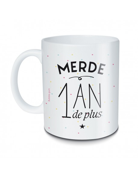Mug Merde 1 an de plus
